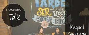 InnovatorsTalk: Tecnologia na Educação com Raquel Gonzaga