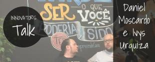 InnovatorsTalk: Qual é a sua proposta de valor?