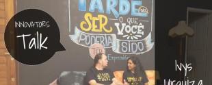 InnovatorsTalk: O Poder Transformador da Educação com o popssor Ivys Urquiza